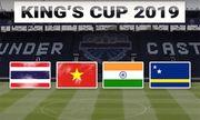 Tin tức thể thao mới nóng nhất hôm nay 25/5/2019: VTC chính thức có bản quyền King's Cup 2019