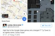 """Internet & Web - Tòa tháp của ông Trump bị đổi thành """"Tháp Rác"""" trên Google Maps"""