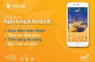 Thị trường - VIB nhận hai giải thưởng quốc tế cho ứng dụng di động MyVIB