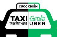 """Kinh doanh - Taxi truyền thống liên tục """"tố"""" Uber, Grab phá giá thị trường, các Bộ nói gì?"""