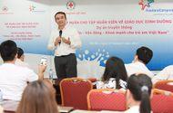 Truyền thông - Thương hiệu - Tập huấn về giáo dục dinh dưỡng & phát triển thể lực cho trẻ em Việt Nam