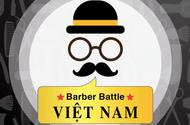 """Cần biết - Khởi động cuộc thi """"VietNam Barber Battle 2017"""""""