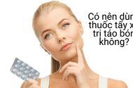 Sức khoẻ - Làm đẹp - Lợi - hại của các loại thuốc tẩy xổ trị táo bón