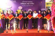 Cần biết - Đà Nẵng có thêm một điểm giao dịch TPBank mới tại quận Hải Châu