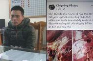 Pháp luật - Bắc Ninh: Xác định đối tượng tung tin đồn trường học sử dụng thịt lợn nhiễm sán trên Facebook