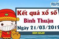 Trực tiếp kết qủa Xổ số Bình Thuận hôm nay, thứ 5 ngày 21/3/2019