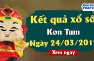 Kết quả xổ số Kon Tum ngày 24/3/2019