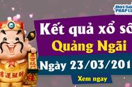 Kết quả xổ số Quảng Ngãi ngày 23/3/2019