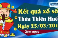 Trực tiếp kết quả Xổ số Thừa Thiên Huế hôm nay, thứ 2 ngày 25/3/2019