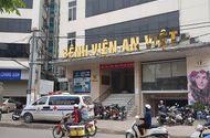 Quyền lợi tiêu dùng - Sở Y tế Hà Nội: Đình chỉ hoạt động thẩm mỹ của Bệnh viện An Việt