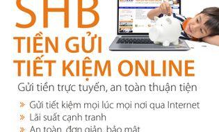 Tài chính - Ngân hàng - SHB ra mắt sản phẩm tiền gửi tiết kiệm online