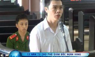 Bản Tin 113 - Video: Cựu Phó Giám đốc Ngân hàng SeABank lĩnh án 13 năm tù