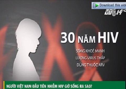 Đời sống - Người Việt đầu tiên bị nhiễm HIV hiện sống ra sao?