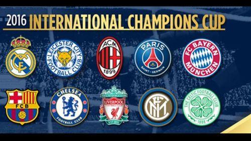 Lịch thi đấu International Champions Cup ICC 2016 - Ảnh 1
