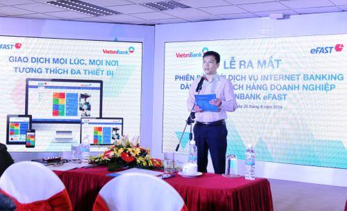 Ra mắt dịch vụ VietinBank eFAST với nhiều đột phá mới - Ảnh 1