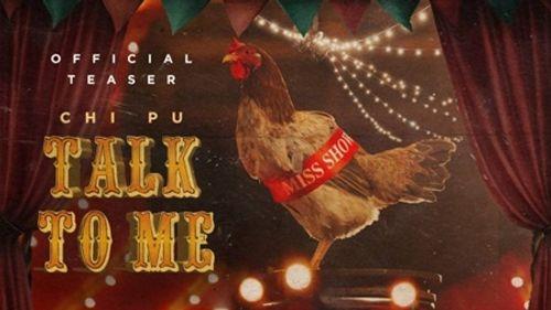 Chi Pu mang gà vào MV mới sau khi bị chê bai về ca hát - Ảnh 1
