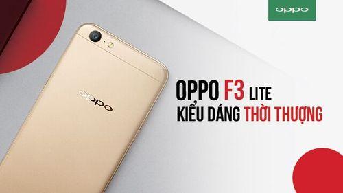 Chỉ với 890K, sở hữu ngay smartphone thời thượng OPPO F3 Lite - Ảnh 3