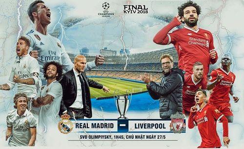 """Chung kết Champions League Real - Liverpool 1h45 ngày 27/5: Ai sẽ là """"vua""""? - Ảnh 1"""