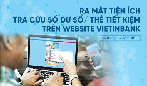 Ra mắt tiện ích tra cứu số dư sổ/thẻ tiết kiệm trên website VietinBank - Ảnh 1