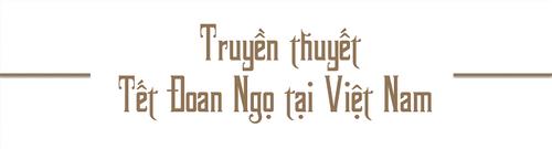 Nguồn gốc, ý nghĩa Tết Đoan Ngọ của người Việt - Ảnh 4