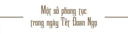 Nguồn gốc, ý nghĩa Tết Đoan Ngọ của người Việt - Ảnh 6