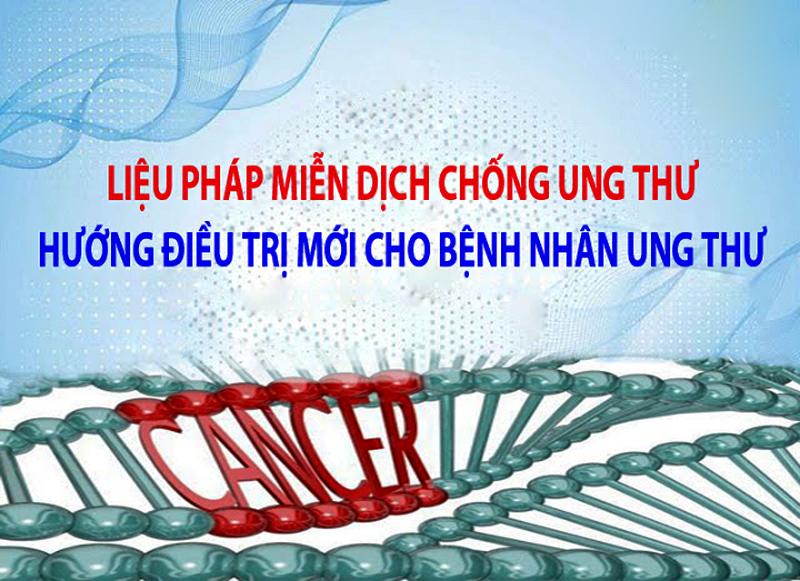 Liệu pháp Miễn Dịch mới – Cơ hội sống cho bệnh nhân ung thư - Ảnh 1