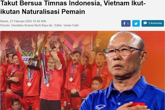 """Báo Indonesia cho rằng ĐT Việt Nam vội vàng nhập tịch cầu thủ vì """"sợ sức mạnh Indonesia"""" - Ảnh 1"""