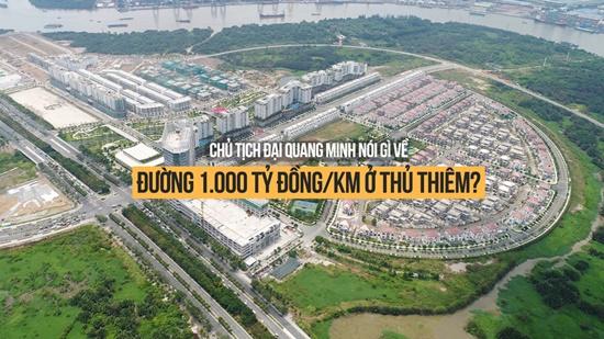 Chủ tịch Đại Quang Minh nói gì về đường 1.000 tỷ đồng/km ở Thủ Thiêm - Ảnh 1
