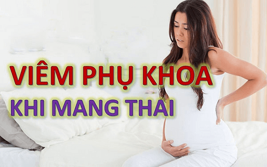 Viêm phụ khoa khi mang thai và những điều cần biết - Ảnh 1