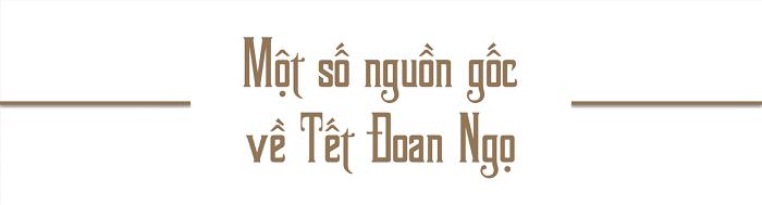 Nguồn gốc, ý nghĩa Tết Đoan Ngọ của người Việt - Ảnh 3