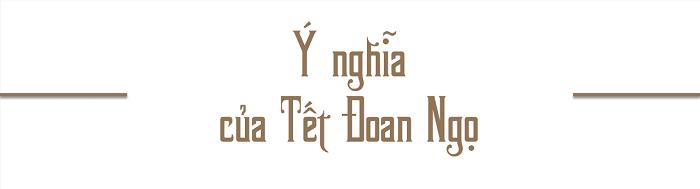 Nguồn gốc, ý nghĩa Tết Đoan Ngọ của người Việt - Ảnh 5