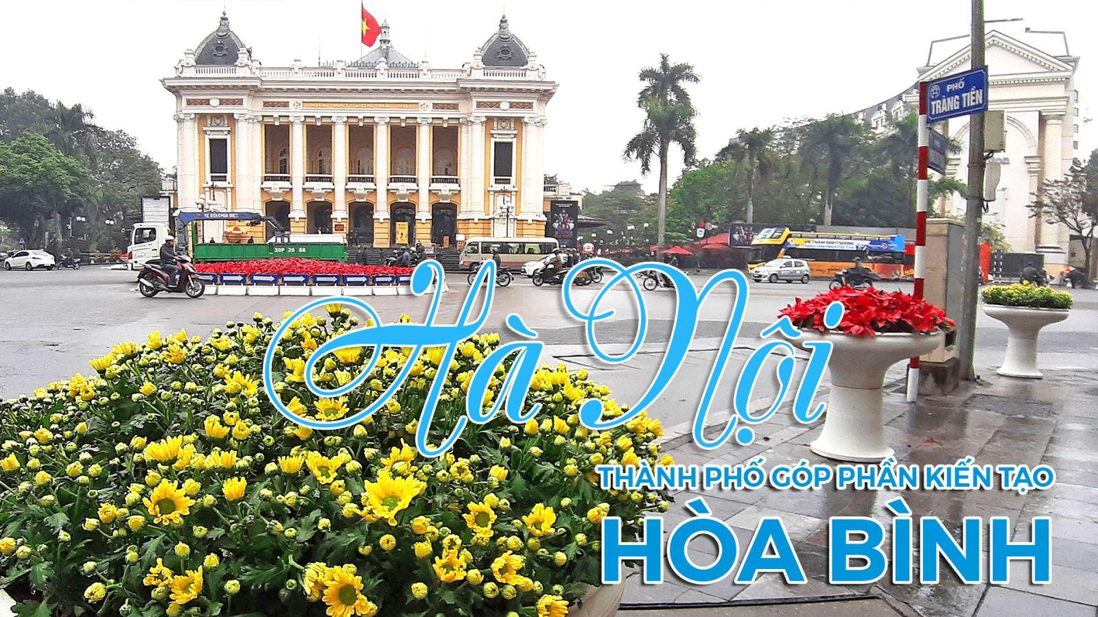 Hà Nội - Thành phố Vì hòa bình, 20 năm hội nhập, phát triển và kiến tạo Hòa bình! - Ảnh 3