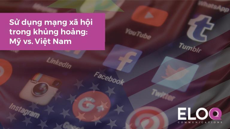Quan điểm khác biệt khi sử dụng mạng xã hội trong xử lý khủng hoảng truyền thông tại Việt Nam và Mỹ - Ảnh 1