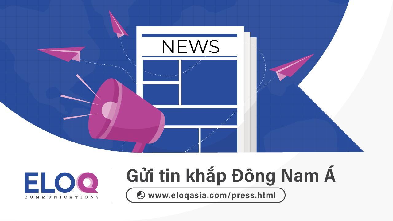 EloQ Communications giới thiệu dịch vụ phát hành thông cáo báo chí đến các nước Đông Nam Á và toàn cầu - Ảnh 1
