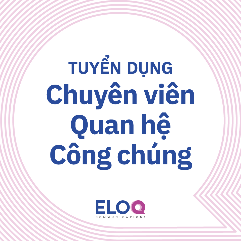 EloQ Communications tuyển Chuyên viên Quan hệ Công chúng - Ảnh 1