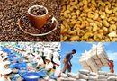 Thị trường - Xuất khẩu nông sản 10 tháng tiếp tục giảm mạnh