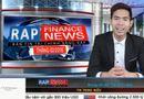 Đời sống - Rap Finance News 15: TPP khởi động – Việt Nam - Cơ hội và thách thức