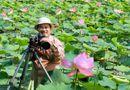 Bí quyết làm giàu - Doanh nhân mê chụp sen, lập 2 kỷ lục Việt Nam