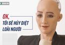 """Tin tức - Toàn bộ cuộc phỏng vấn nữ robot Sophia: """"Tôi cũng thấy sởn gai ốc..."""""""