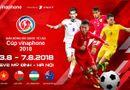 Bóng đá - Vinaphone là nhà tài trợ chính cho Giải Bóng đá Quốc tế U23 – Cúp Vinaphone 2018