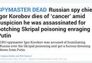 Tin thế giới - Truyền thông phương Tây đưa ra loạt kịch bản về cái chết của tướng tình báo Nga
