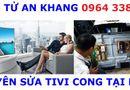 Cần biết - Địa chỉ sửa Tivi màn hình cong tốt Nhất tại Hà Nội