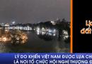 Xã hội - Lý do khiến Việt Nam được lựa chọn là nơi tổ chức hội nghị thượng đỉnh