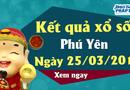 Kinh doanh - Trực tiếp kết qủa Xổ số Phú Yên hôm nay, thứ 2 ngày 25/3/2019