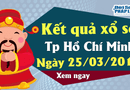 Kinh doanh - Trực tiếp kết quả Xổ số TP Hồ Chí Minh hôm nay, thứ 2 ngày 25/3/2019