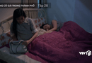 Giải trí - Những cô gái sống trong thành phố tập 28: Mai không chịu nổi cảnh bị giam lỏng, cô liều trốn thoát trong đêm mưa