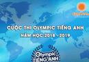 Giáo dục - Hướng nghiệp - ĐH Đại Nam phát động cuộc thi Olympic tiếng Anh năm học 2018-2019