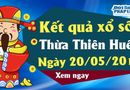 Kinh doanh - Kết qủa xổ số Thừa Thiên-Huế ngày 20/5/2019