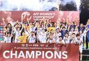 """Thể thao - """"Phế ngôi hậu"""" của Thái Lan, ĐT nữ Việt Nam tiếp tục nhận thêm nửa tỷ tiền thưởng"""