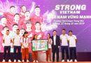 Truyền thông - Thương hiệu - Strong Vietnam - Hành trình của ước mơ và niềm tin
